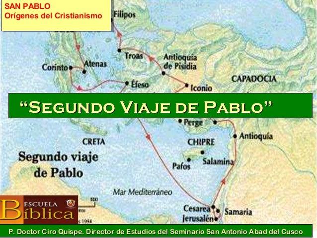 """SAN PABLO Orígenes del Cristianismo SAN PABLO Orígenes del Cristianismo """"""""Segundo Viaje de PabloSegundo Viaje de Pablo"""""""" P..."""