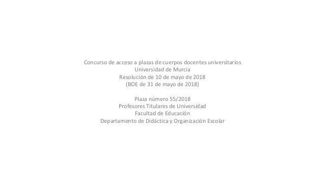 Concursodeaccesoaplazasdecuerposdocentesuniversitarios UniversidaddeMurcia Resoluciónde10demayode2018 (BOE...