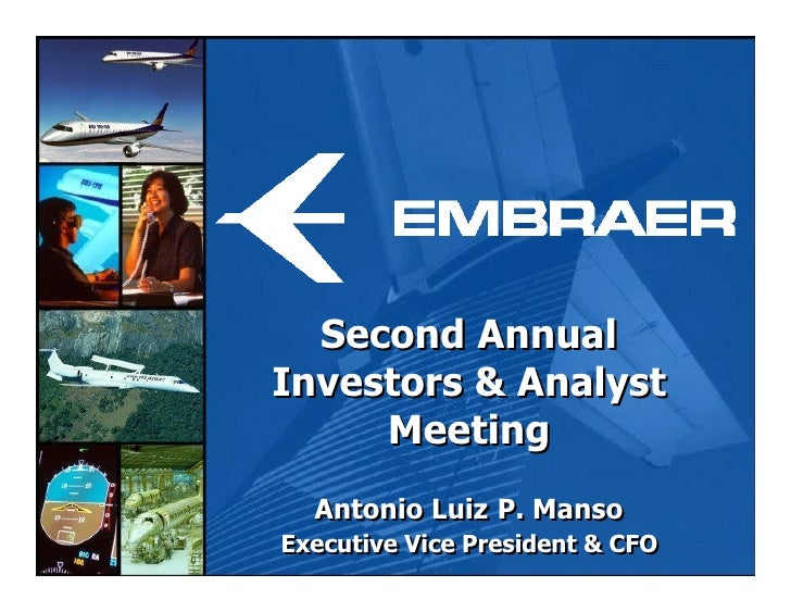 Second Annual Investors & Analyst      Meeting   Antonio Luiz P. Manso Executive Vice President & CFO