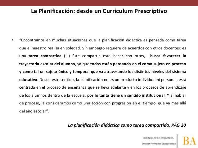 """La Planificación: desde un Currículum Prescriptivo  •  """"Encontramos en muchas situaciones que la planificación didáctica e..."""