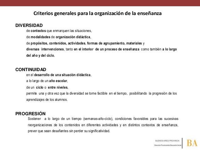 Criterios generales para la organización de la enseñanza DIVERSIDAD de contextos que enmarquen las situaciones, de modalid...
