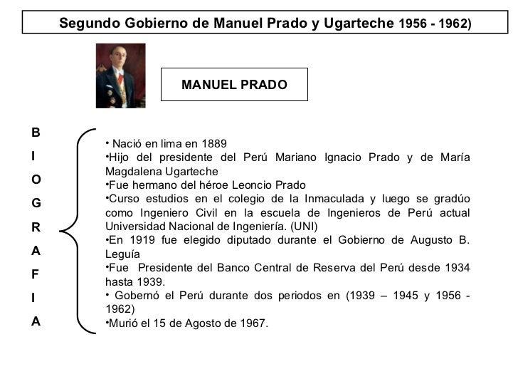 Segundo Gobierno de Manuel Prado y Ugarteche  1956 - 1962) MANUEL PRADO <ul><li>Nació en lima en 1889 </li></ul><ul><li>Hi...
