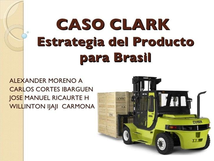 ALEXANDER MORENO A CARLOS CORTES IBARGUEN JOSE MANUEL RICAURTE H WILLINTON IJAJI  CARMONA CASO CLARK  Estrategia del Produ...