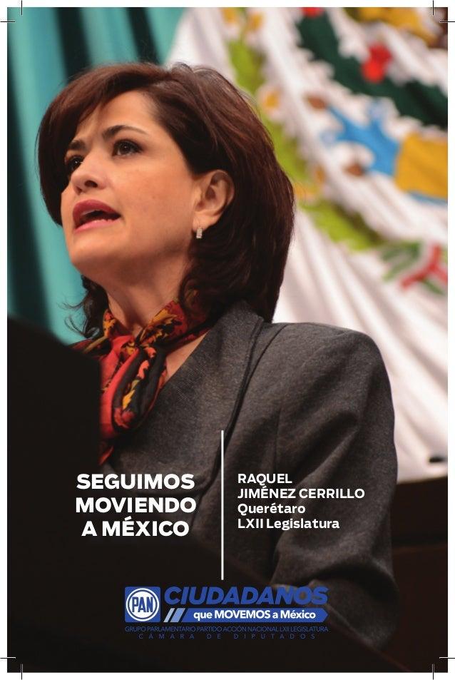 RAQUEL JIMÉNEZ CERRILLO Querétaro LXII Legislatura SEGUIMOS MOVIENDO A MÉXICO