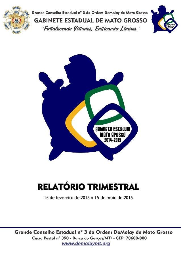 RELATÓRIO TRIMESTRAL 15 de fevereiro de 2015 a 15 de maio de 2015