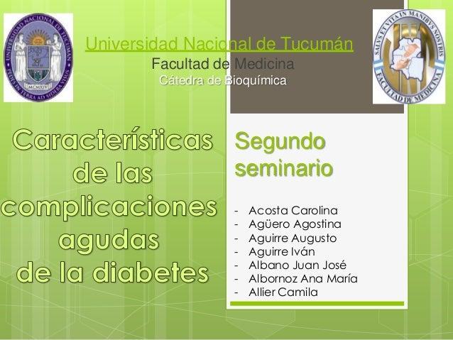 Universidad Nacional de Tucumán Facultad de Medicina Cátedra de Bioquímica  Segundo seminario -  Acosta Carolina Agüero Ag...