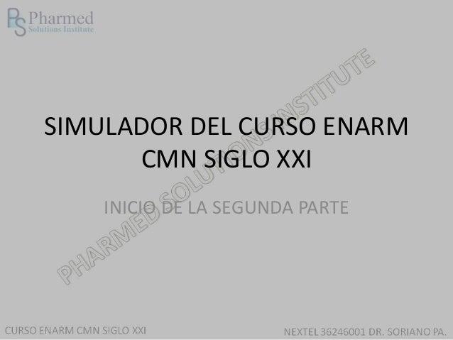 SIMULADOR DEL CURSO ENARMCMN SIGLO XXIINICIO DE LA SEGUNDA PARTE
