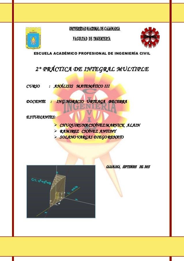 UNIVERSIDADNACIONALDE CAJAMARCA FACULTAD DE INGENIERÍA ESCUELA ACADÉMICO PROFESIONAL DE INGENIERÍA CIVIL 2° PRÁCTICA DE IN...