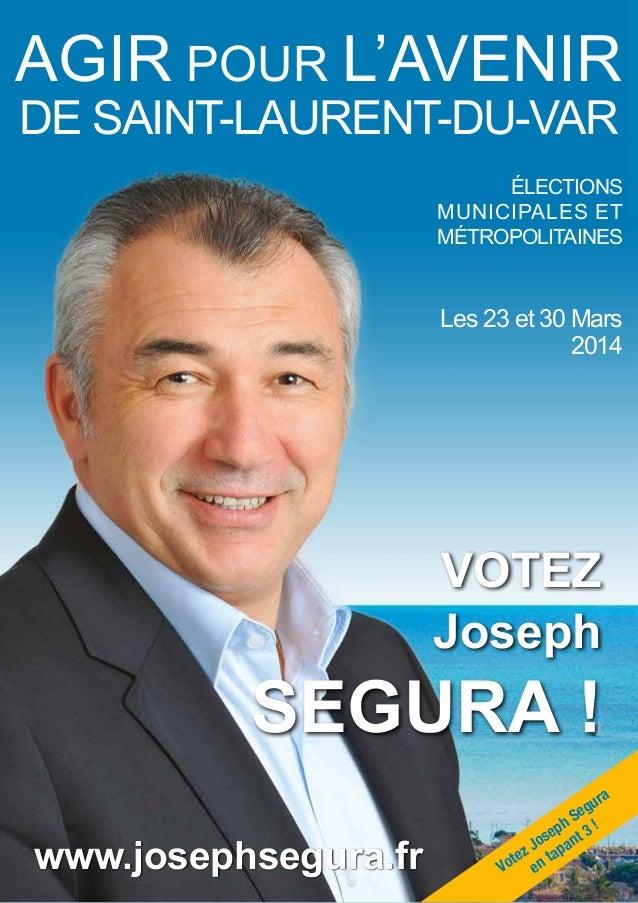 1AGIR POUR L'AVENIR DE SAINT-LAURENT-DU-VAR JOSEPH SEGURA Joseph SEGURA ! VOTEZ AGIR POUR L'AVENIR DE SAINT-LAURENT-DU-VAR...
