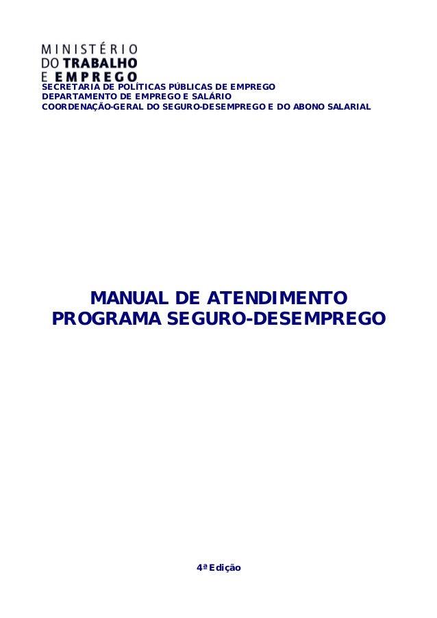 SECRETARIA DE POLÍTICAS PÚBLICAS DE EMPREGODEPARTAMENTO DE EMPREGO E SALÁRIOCOORDENAÇÃO-GERAL DO SEGURO-DESEMPREGO E DO AB...