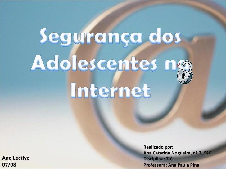 Realizado por: Ana Catarina Nogueira, nº 2, 9ºC Disciplina: TIC Professora: Ana Paula Pina Ano Lectivo 07/08
