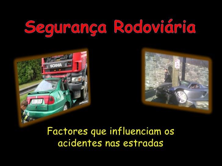 Factores que influenciam os acidentes nas estradas