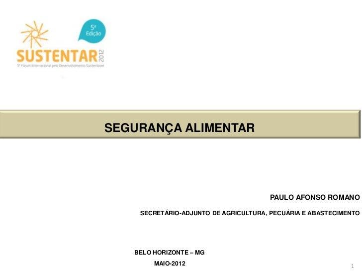 SEGURANÇA ALIMENTAR                                      PAULO AFONSO ROMANO    SECRETÁRIO-ADJUNTO DE AGRICULTURA, PECUÁRI...