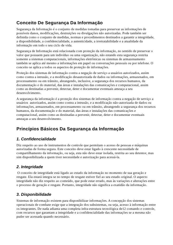 Conceito De Segurança Da InformaçãoSegurança da Informação é o conjunto de medidas tomadas para preservar as informações d...