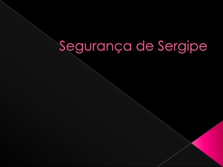 Segurança de Sergipe<br />