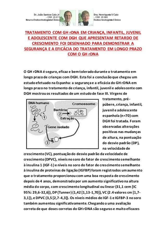 TRATAMENTO COM GH rDNA EM CRIANÇA, INFANTIL, JUVENIL E ADOLESCENTE COM DGH QUE APRESENTAM RETARDO DE CRESCIMENTO FOI DESEN...
