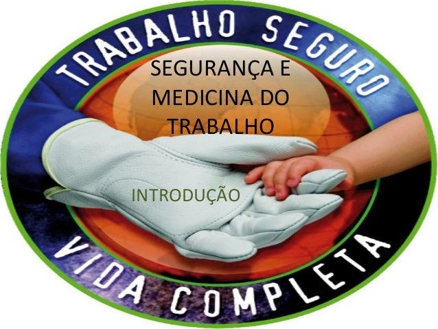 SEGURANÇA E MEDICINA DO TRABALHO INTRODUÇÃO