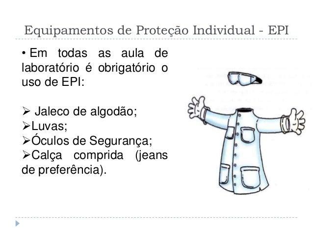 Segurança em Laboratório Daniela Leite  2. Equipamentos de Proteção  Individual ... e258303704