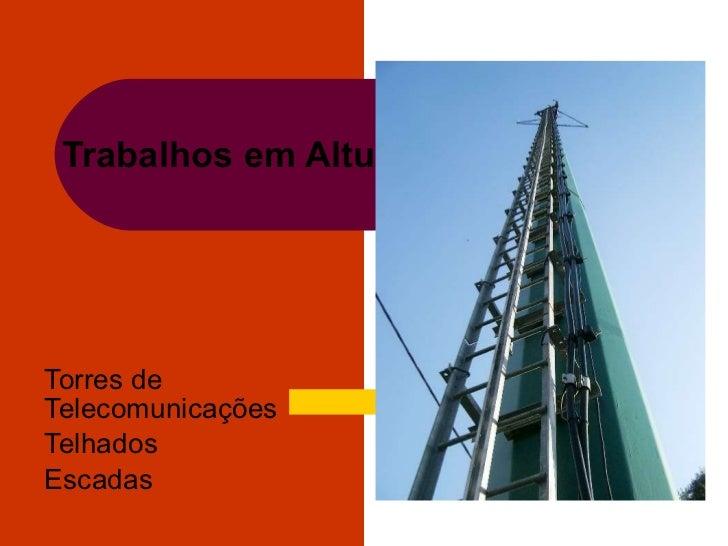 Trabalhos em Altura Torres de Telecomunicações Telhados Escadas