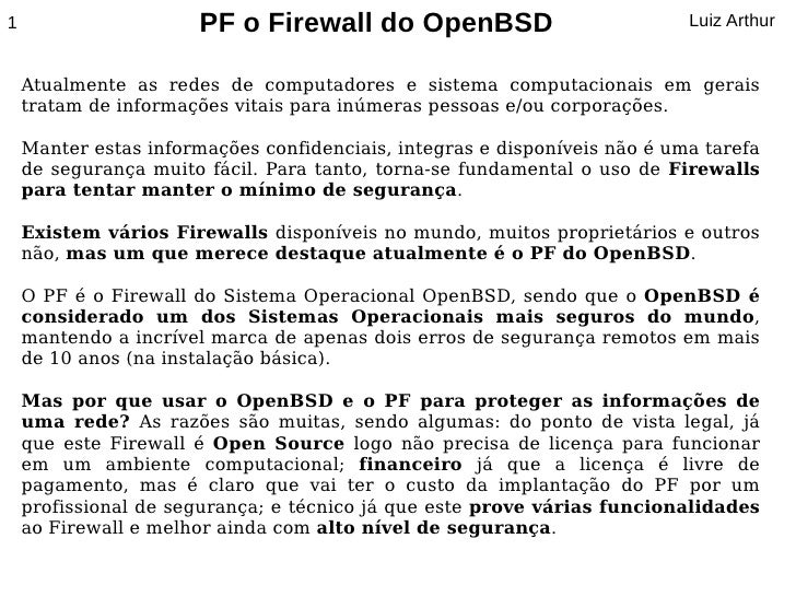 1                      PF o Firewall do OpenBSD                            Luiz Arthur       Atualmente as redes de comput...
