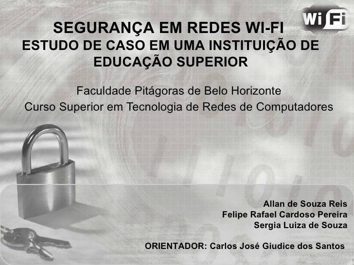 Faculdade Pitágoras de Belo Horizonte Curso Superior em Tecnologia de Redes de Computadores SEGURANÇA EM REDES WI-FI  ESTU...