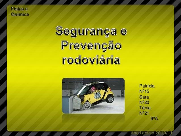 Patrícia Nº15 Sara Nº20 Tânia Nº21 9ºA Ano Lectivo 2010/11