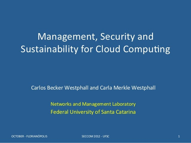 Management,	  Security	  and	          Sustainability	  for	  Cloud	  Compu8ng	                                           ...