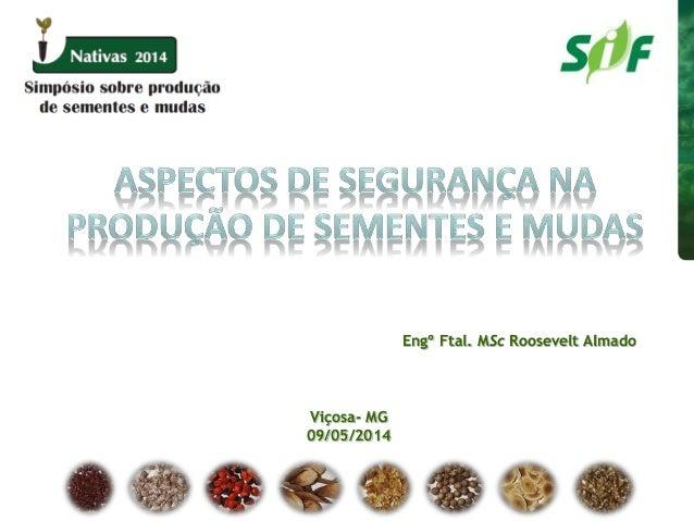Engº Ftal. MSc Roosevelt Almado Viçosa- MG 09/05/2014