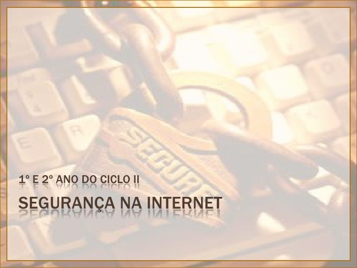 Segurança na internet<br />1º e 2º ano do ciclo II<br />
