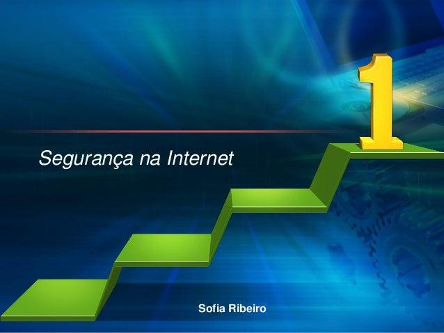 Segurança na Internet                   L/O/G/O                 Sofia Ribeiro