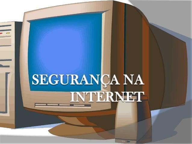 Roteiro de apresentação › Internet: cenário atual › Segurança em redes de computadores › Riscos envolvidos no uso da inter...