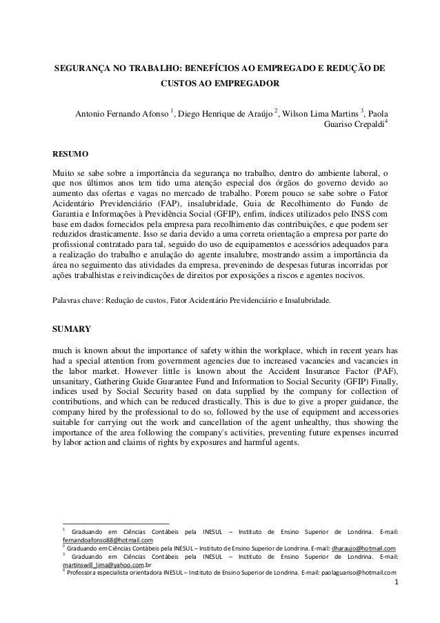 SEGURANÇA NO TRABALHO: BENEFÍCIOS AO EMPREGADO E REDUÇÃO DE CUSTOS AO EMPREGADOR Antonio Fernando Afonso 1, Diego Henrique...