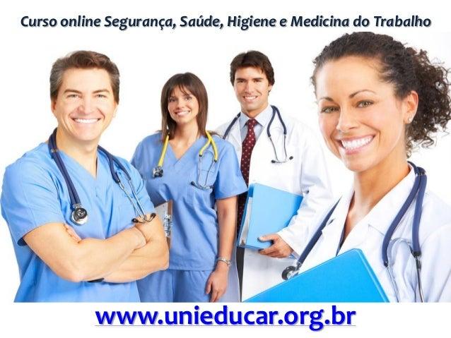 Curso online Segurança, Saúde, Higiene e Medicina do Trabalho www.unieducar.org.br