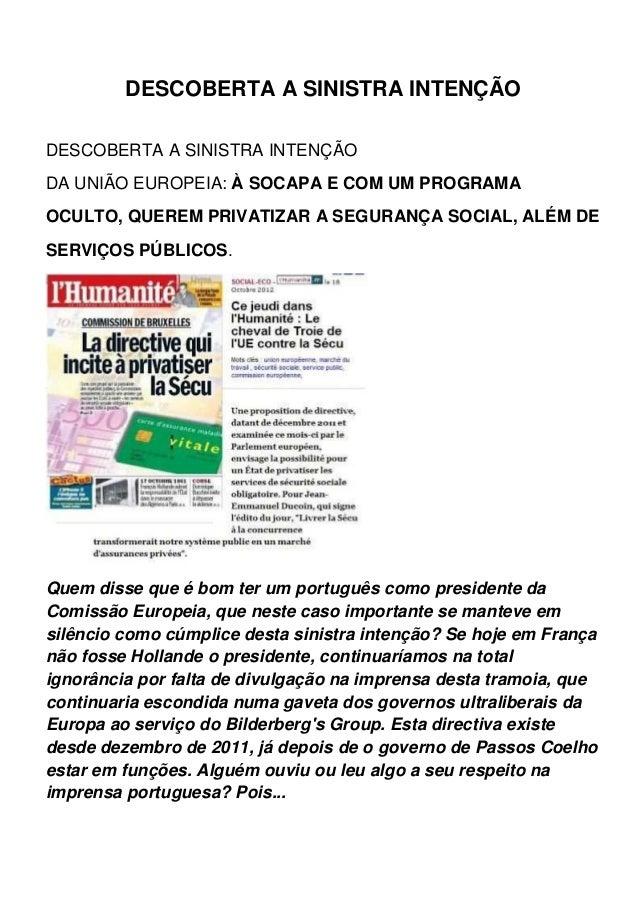 DESCOBERTA A SINISTRA INTENÇÃODESCOBERTA A SINISTRA INTENÇÃODA UNIÃO EUROPEIA: À SOCAPA E COM UM PROGRAMAOCULTO, QUEREM PR...