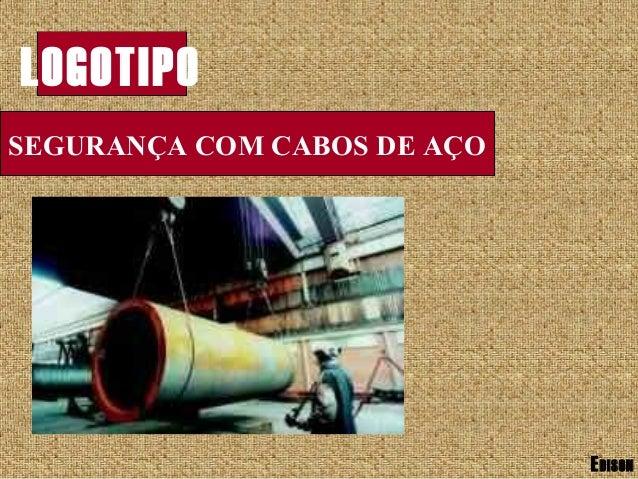 SEGURANÇA COM CABOS DE AÇO LOGOTIPO EDISON SEGURANÇA COM CABOS DE AÇO