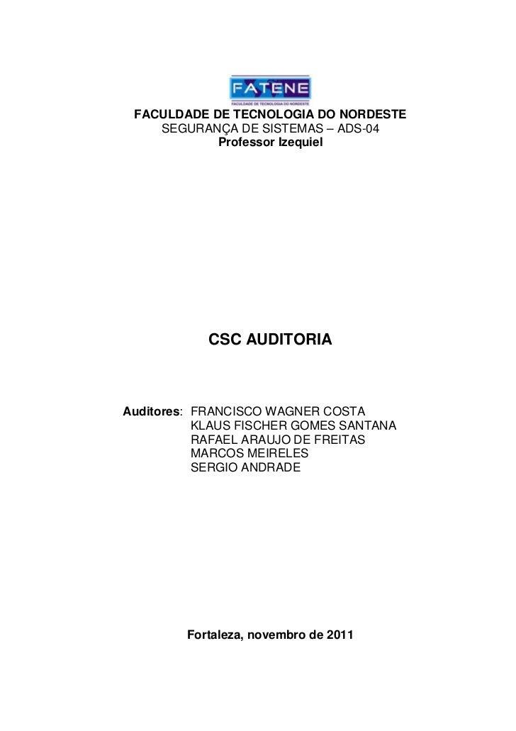 FACULDADE DE TECNOLOGIA DO NORDESTE    SEGURANÇA DE SISTEMAS – ADS-04            Professor Izequiel           CSC AUDITORI...