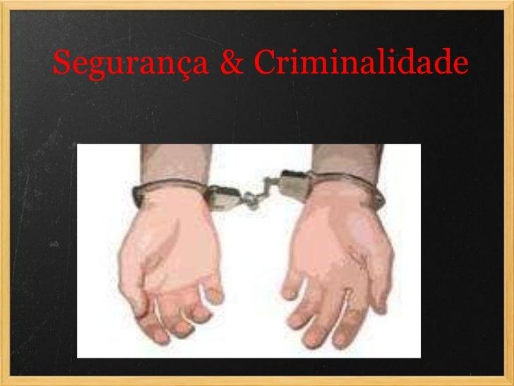 Segurança   &   Criminalidade