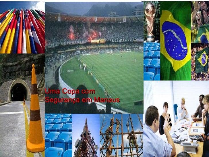 Região Norte Manaus              Uma Copa com          Segurança em Manaus                                    Pág. 1