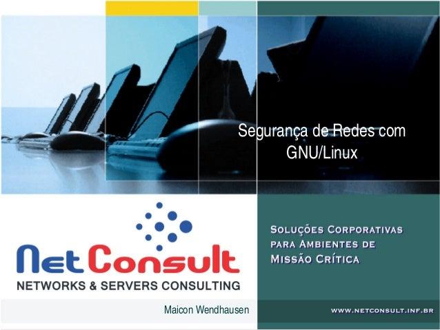 SegurançadeRedescom GNU/Linux MaiconWendhausen
