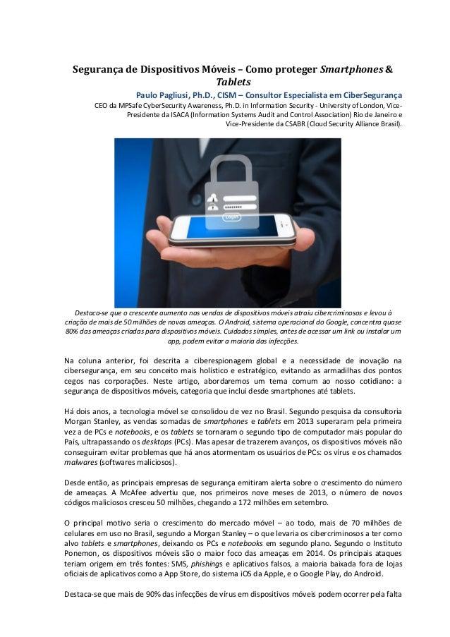 Segurança de Dispositivos Móveis – Como proteger Smartphones & Tablets Paulo Pagliusi, Ph.D., CISM – Consultor Especialist...