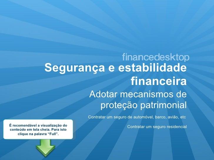 Segurança e estabilidade financeira <ul><li>Adotar mecanismos de proteção patrimonial </li></ul>Contratar um seguro de aut...