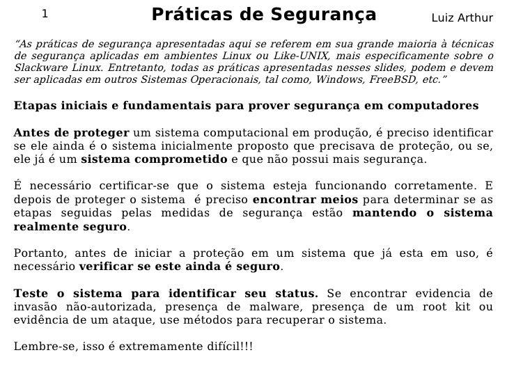 """1                   Práticas de Segurança                              Luiz Arthur  """"As práticas de segurança apresentadas..."""