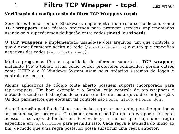 1             Filtro TCP Wrapper - tcpd                          Luiz Arthur Verificação da configuração do filtro TCP Wra...