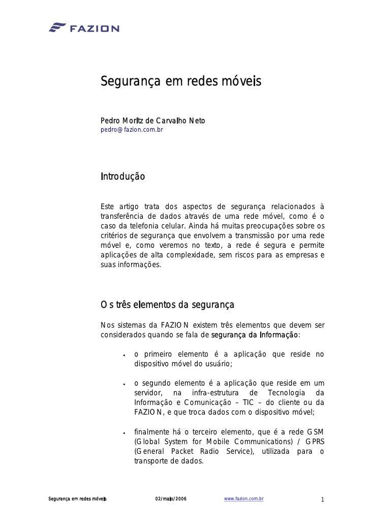 Segurança em redes móveis                      Pedro Moritz de Carvalho Neto                      pedro@fazion.com.br     ...