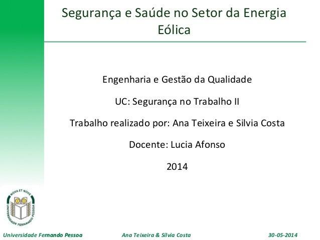 Universidade  Fernando  Pessoa   30-‐05-‐2014  Ana  Teixeira  &  Sílvia  Costa  Universidade  Fernan...