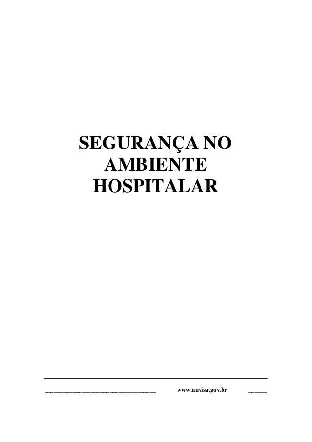 SEGURANÇA NO AMBIENTE HOSPITALAR  ____________________________________  www.anvisa.gov.br  ______