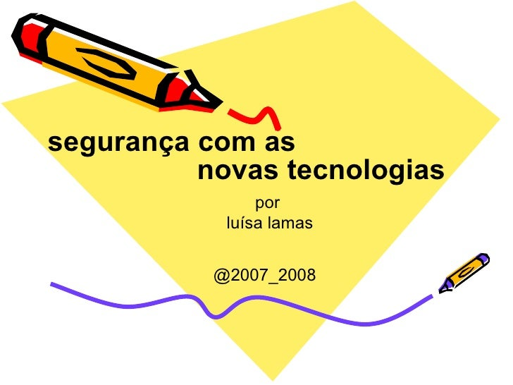 novas tecnologias segurança com as por luísa lamas @2007_2008
