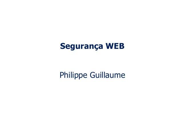Segurança WEBPhilippe Guillaume