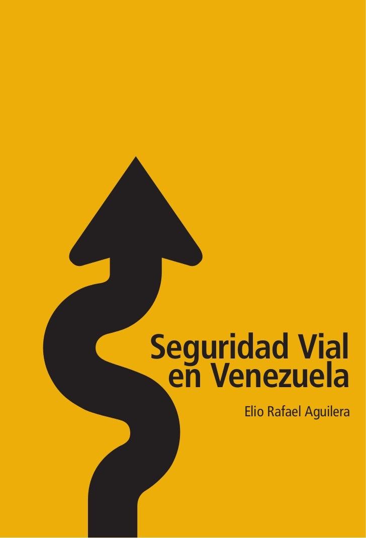 Seguridad Vial en Venezuela      Elio Rafael Aguilera