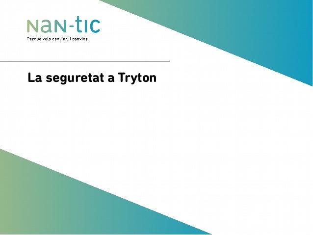 La seguretat a Tryton